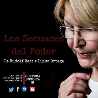 Los Secuaces del Poder: De Rudolf Hess a Luisa Ortega