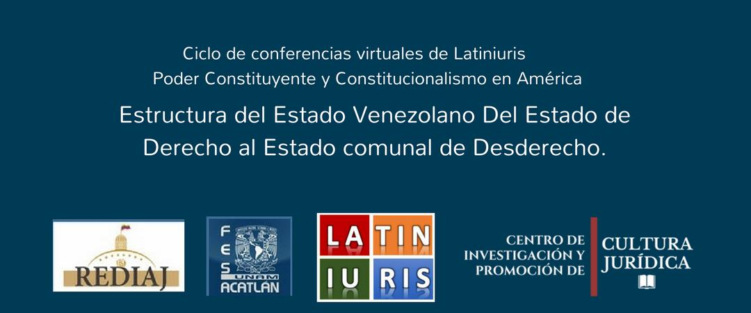 Vídeo: Estructura del Estado Venezolano Del Estado de Derecho al Estado comunal de Desderecho.