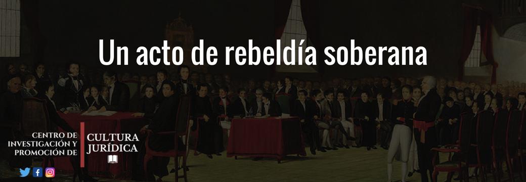 Un acto de rebeldía soberana