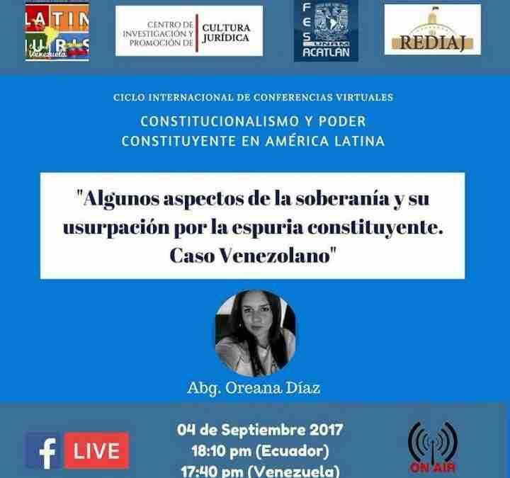 """Conferencia Virtual: """"Algunos aspectos de la soberanía como fundamento de la democracia y su usurpación por la espuria constituyente. Caso venezolano"""""""