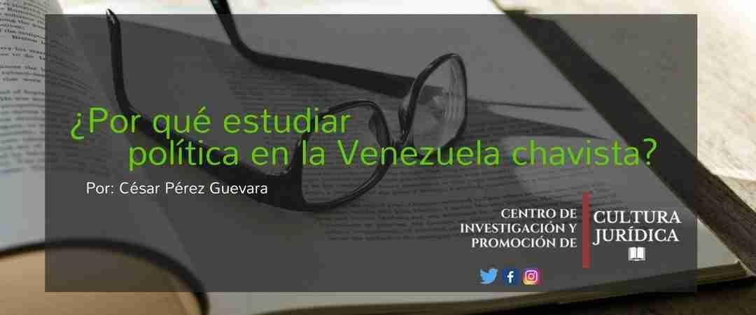 ¿Por qué estudiar política en la Venezuela chavista?