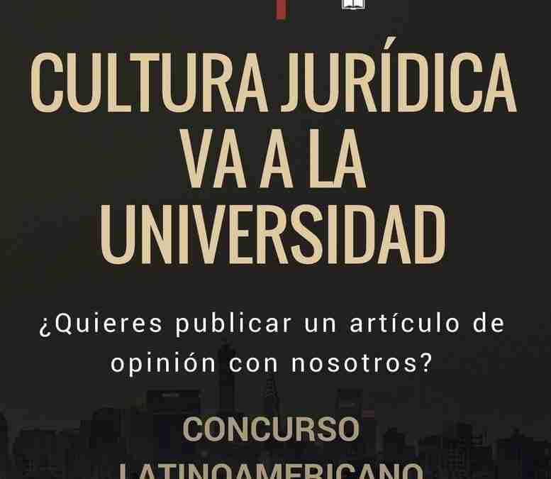 """Concurso Latinoamericano: """"Cultura Jurídica va a la Universidad"""""""