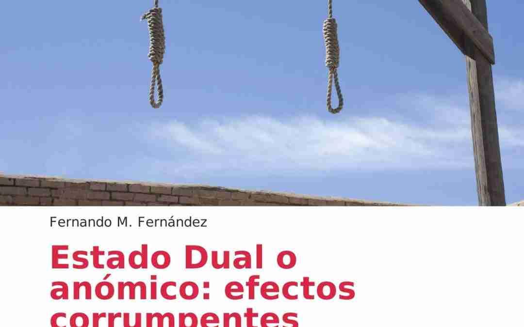 """Lanzamiento libro: """"Estado Dual o anòmico: Efectos Corrumpentes"""" de Fernando Fernandez"""