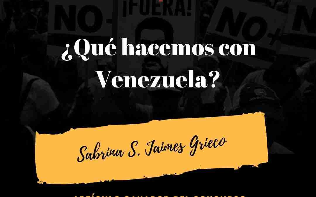 ¿Qué hacemos con Venezuela? (Artículo Ganador Concurso Cultura Jurídica va a la Universidad)