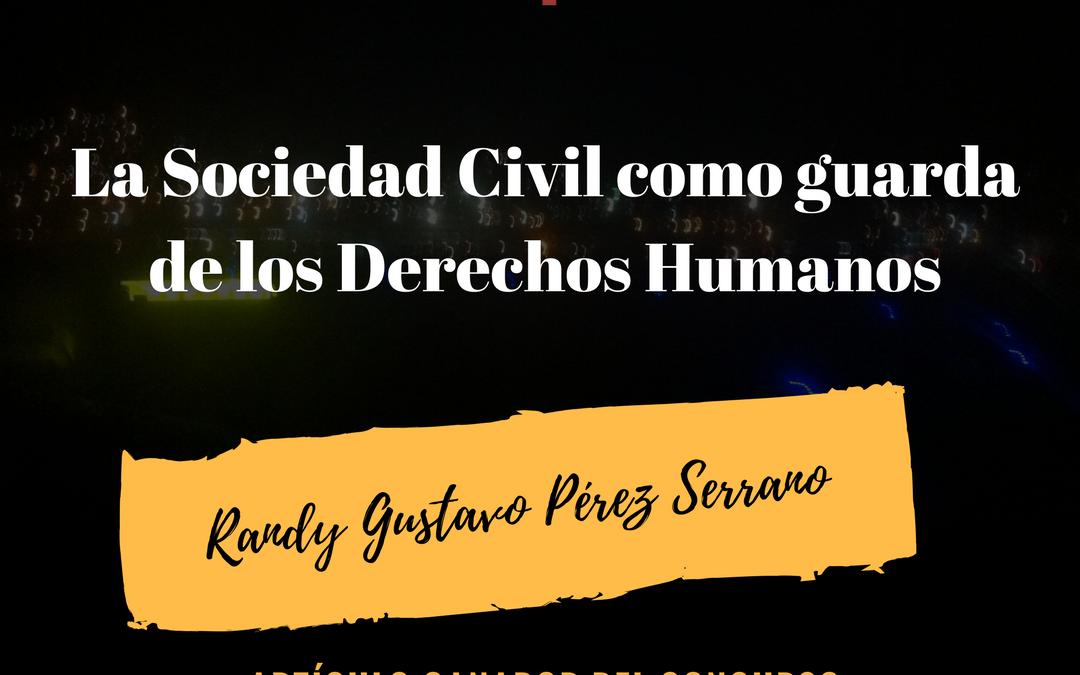 La Sociedad Civil como guarda de los Derechos Humanos (Artículo Ganador Concurso Cultura Jurídica va a la Universidad)