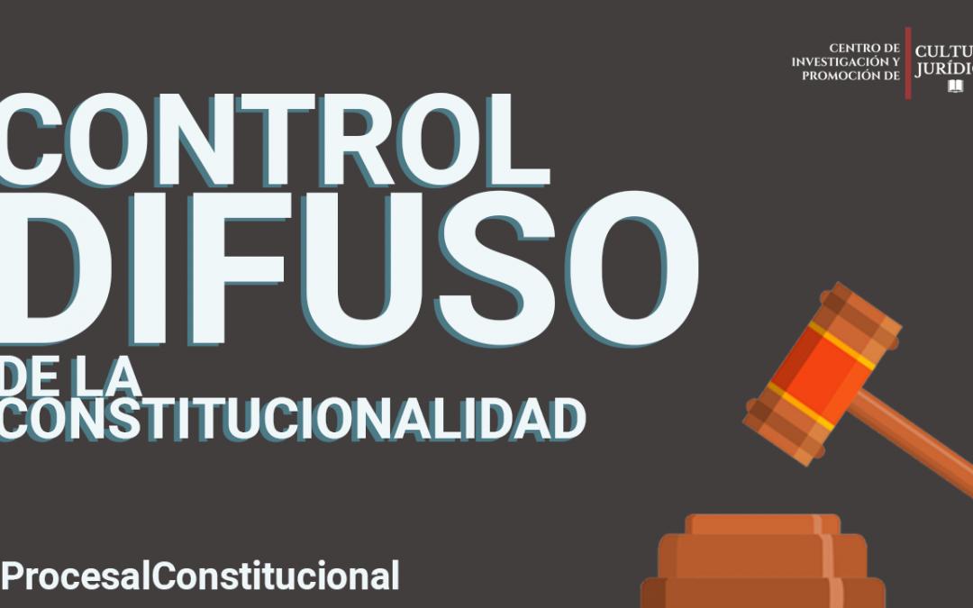 El control difuso de la constitucionalidad
