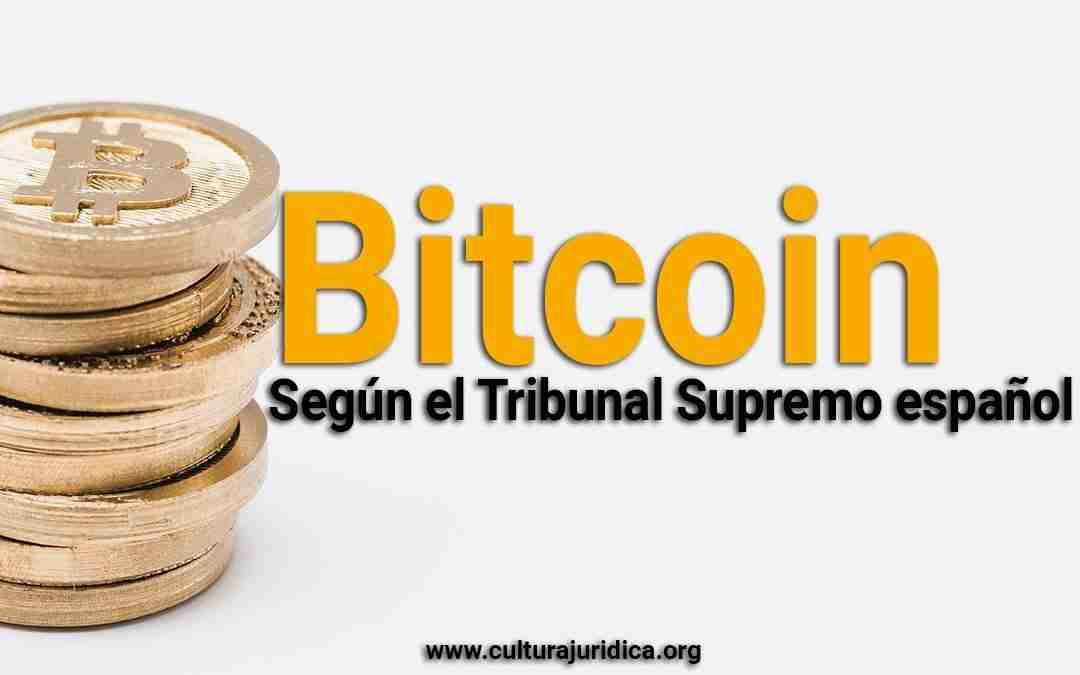 «…el Bitcoin no tiene consideración legal de dinero… no es sino una unidad de cuenta de la red del mismo nombre» así lo afirma la máxima justicia española.